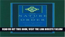 [READ] EBOOK The Nature of Order: An Essay on the Art of Building and the Nature of the Universe,