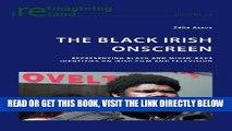 [READ] EBOOK The Black Irish Onscreen: Representing Black and Mixed-Race Identities on Irish Film
