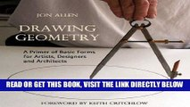 [FREE] EBOOK Drawing Geometry: A Primer of Basic Forms for Artists, Designers, and Architects BEST