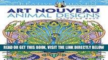 [READ] EBOOK Dover Creative Haven Art Nouveau Animal Designs Coloring Book (Adult Coloring) BEST