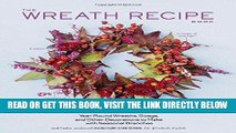[FREE] EBOOK The Wreath Recipe Book: Year-Round Wreaths, Swags, and Other Decorations to Make with