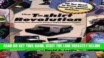 [READ] EBOOK The T-Shirt Revolution: Building Your Business Using a Digital Apparel Printer BEST
