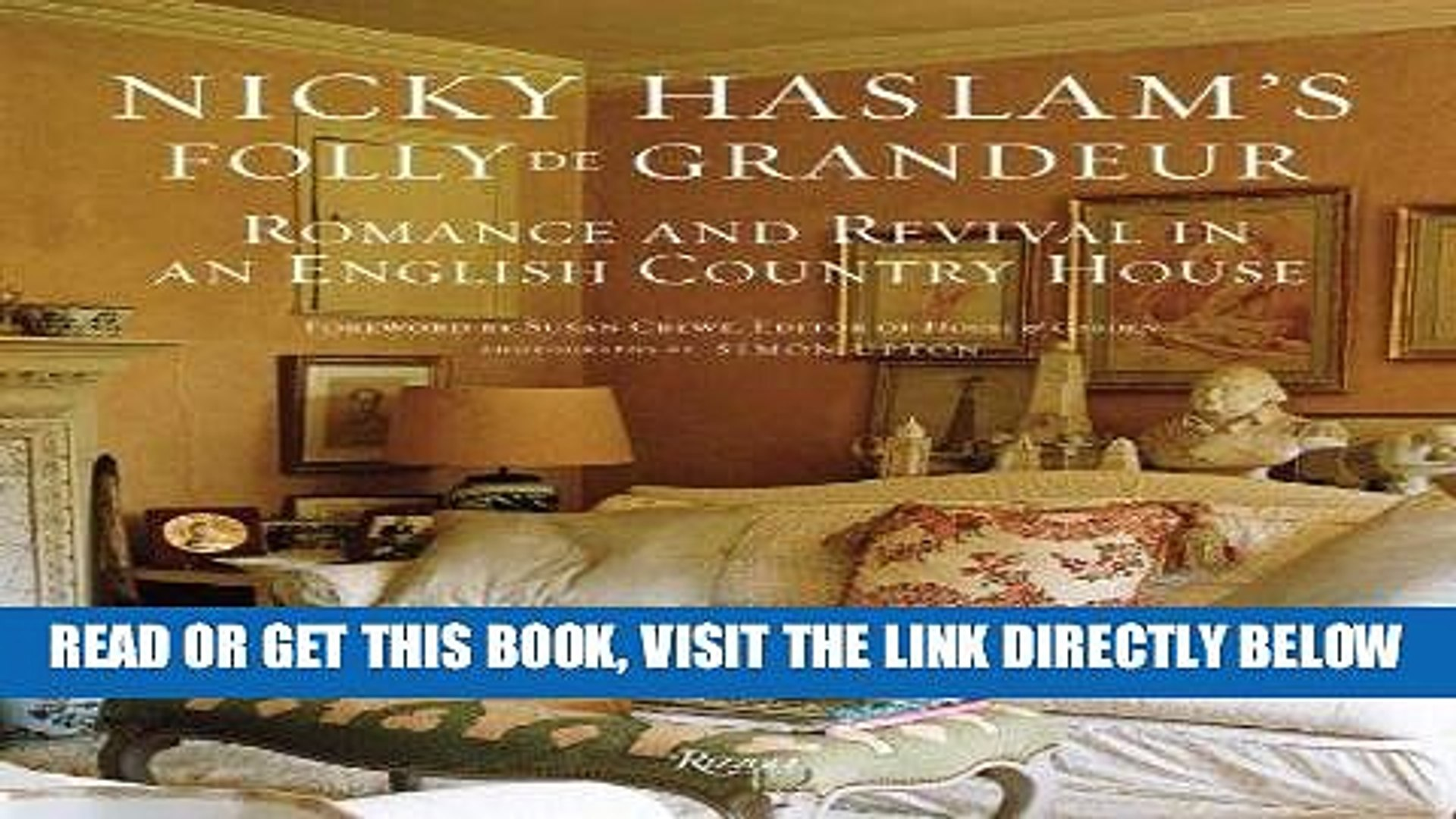 Read Ebook Nicky Haslam S Folly De Grandeur Romance And Revival In An English Country House