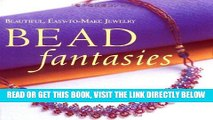 [FREE] EBOOK Bead Fantasies: Beautiful, Easy-to-Make Jewelry (Bead Fantasies Series) BEST COLLECTION
