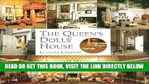 [READ] EBOOK The Queen s Dolls  House: A Dollhouse Made for Queen Mary BEST COLLECTION