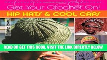 [FREE] EBOOK Get Your Crochet On! Hip Hats   Cool Caps ONLINE COLLECTION