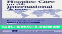 [READ] EBOOK Hospice Care on the International Scene (Springer Series on Death and Suicide) BEST