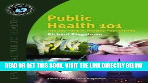 [FREE] EBOOK Public Health 101: Healthy People – Healthy Populations (Essential Public Health)