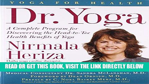 [FREE] EBOOK Dr. Yoga: A Complete Guide to the Medical Benefits of Yoga (Yoga for Health) BEST