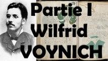 """Manuscrit de Voynich: """"Wilfrid Voynich, l'homme aux manuscrits"""" (partie I)"""