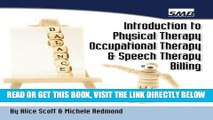 [FREE] EBOOK Introduction to Physical Therapy, Occupational Therapy, and Speech Therapy Billing