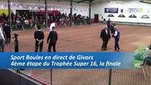 La finale, quatrième étape du Super 16 masculin, Sport Boules, Givors 2016