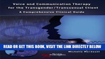 [FREE] EBOOK Voice And Communication Therapy for the Transgender/transsexual Client: A
