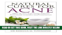 [FREE] EBOOK Natural cures for acne: How to cure acne using natural homemade remedies and