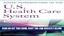 [READ] EBOOK Jonas  Introduction to the U.S. Health Care System, 7th Edition (Health Care Delivery