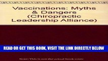 [FREE] EBOOK Vaccinations: Myths   Dangers (Chiropractic Leadership Alliance) ONLINE COLLECTION