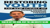 [FREE] EBOOK Restoring Youth: The New Science of Human Growth Hormone Therapy ONLINE COLLECTION