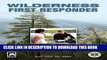 [READ] EBOOK Wilderness First Responder: How To Recognize, Treat, And Prevent Emergencies In The