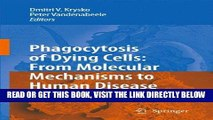 [READ] EBOOK Phagocytosis of Dying Cells: From Molecular Mechanisms to Human Diseases ONLINE