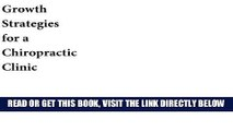 [FREE] EBOOK Marketing and Growth Strategies for a Chiropractic Practice (Growth Strategies for a