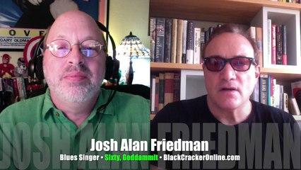INTERVIEW Josh Alan Friedman, blues singer, guitarist