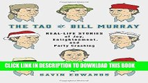 Ebook The Tao of Bill Murray: Real-Life Stories of Joy, Enlightenment, and Party Crashing Free