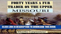 Best Seller Forty Years a Fur Trader on the Upper Missouri (1898) Free Download