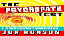 Ebook The Psychopath Test: A Journey Through the Madness Industry Free Download