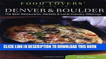 Ebook Food Lovers  Guide to® Denver   Boulder: The Best Restaurants, Markets   Local Culinary