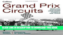 Ebook Grand Prix Circuits: History and Course Map for Every Formula One Circuit Free Read