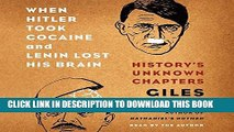 Best Seller When Hitler Took Cocaine and Lenin Lost His Brain: History s Unknown Chapters Free Read