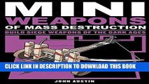 Read Now Mini Weapons of Mass Destruction 3: Build Siege Weapons of the Dark Ages Download Online