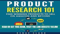 [EBOOK] DOWNLOAD Product Research 101: Find Winning Products to Sell on Amazon and Beyond READ NOW