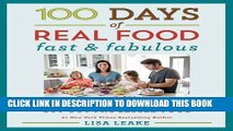Ebook 100 Days of Real Food: Fast   Fabulous: The Easy and Delicious Way to Cut Out Processed Food