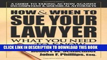 Best Seller How   When to Sue Your Lawyer: What You Need to Know Free Read
