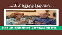Best Seller Transitions: Stories of how to help Mom and Dad with their stuff Free Read