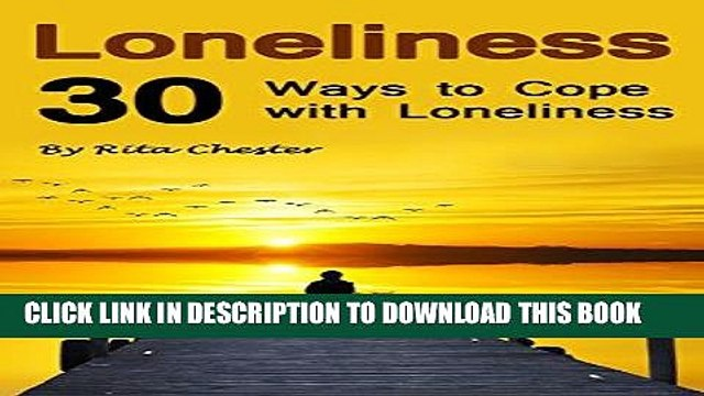 Best Seller Loneliness: 30 Ways to Cope with Loneliness (Lonely, Alone, Aloneness, Being Lonely,