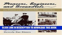 Ebook Pioneers, Engineers, And Scoundrels: The Dawn Of The Automobile In America Free Read