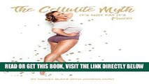 [EBOOK] DOWNLOAD The Cellulite Myth: It s Not Fat, It s Fascia READ NOW