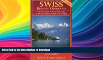 READ BOOK  Swiss - Bernese Oberland 2nd Edition A travel guide with specific trips to the