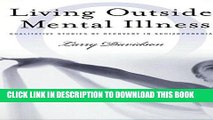Read Now Living Outside Mental Illness: Qualitative Studies of Recovery in Schizophrenia