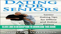 Best Seller Dating for Seniors: Senior Dating Tips for Offline and Online Dating (Dating Guide