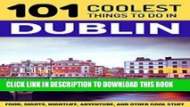 Best Seller Dublin: Dublin Travel Guide: 101 Coolest Things to Do in Dublin, Ireland (Travel to