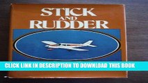 Ebook Stick and Rudder - an Explanation of the Art of Flying (An Explanation of the Art of Flying)