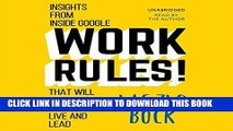 Read Now Work Rules!: Insights from Inside Google That Will Transform How You Live and Lead