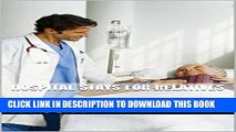 Best Seller Hospital Stays for Relatives: Know When To Advocate, When to Ignore, When to Laugh and
