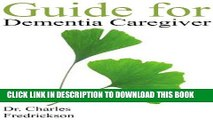 Ebook Guide for Dementia Caregiver: Individuals with Dementia and Stages of Dementia: Individuals
