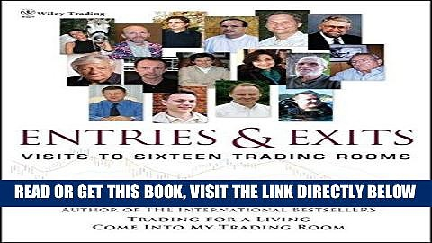 [FREE] EBOOK Entries   Exits: Visits to 16 Trading Rooms (Wiley Trading) ONLINE COLLECTION