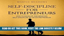 [FREE] EBOOK Self-Discipline for Entrepreneurs: How to Develop and Maintain Self-Discipline as an