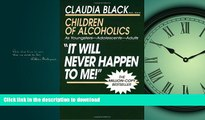 Read books  It Will Never Happen to Me!  Children of Alcoholics: As Youngsters - Adolescents -